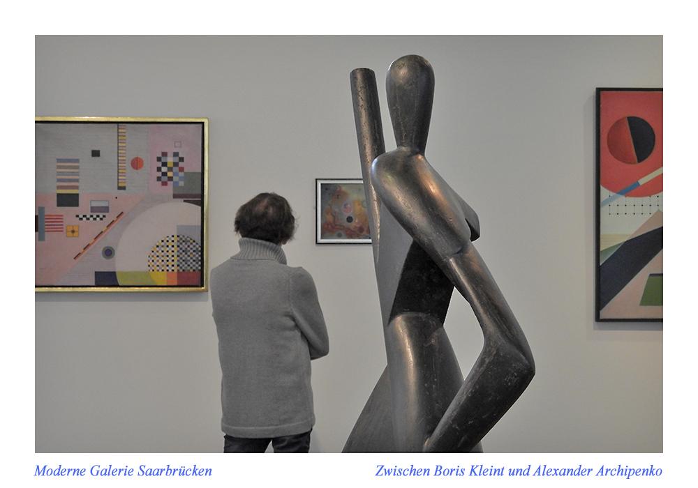 Moderne Galerie Saarbrücken, Saarlandmuseum - Zwischen Boris Kleint und Alexander Archipenko